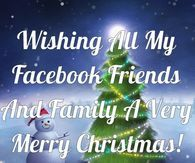 Wishing All My Facebook Friends And Family A Very Merry Christmas