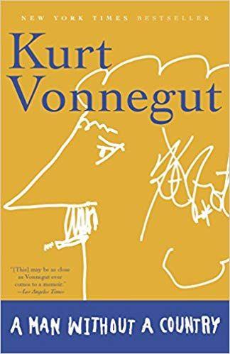 A Man Without Country Kurt Vonnegut 9780812977363 Amazon Com Book Good Essay Books Essays