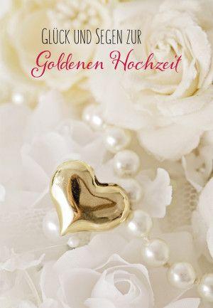Gluckwunschkarte Gluck Und Segen Zur Goldenen Hochzeit Goldene Hochzeit Gluckwunsche Zum Hochzeitstag Hochzeit