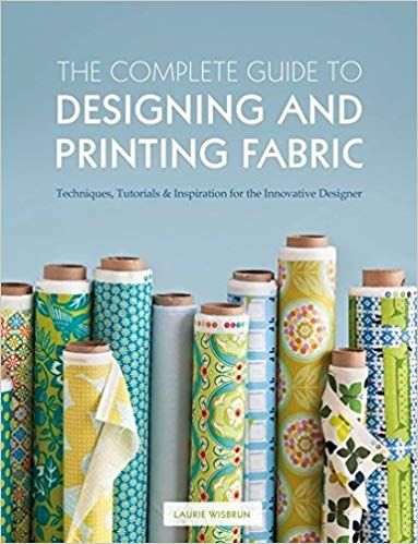 The Complete Guide To Designing And Printing Fabric Amazon Co Uk Laurie Wisbrun 8601200512236 Books Printing On Fabric Fabric Print Design Fabric