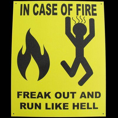 Treasure Gurus Funny Tin Sign – in Case of Fire Freak Out And Run Like Hell! Crazy Funny Memes, Really Funny Memes, Stupid Memes, Funny Relatable Memes, Haha Funny, Funny Cute, Funny Texts, Funny Jokes, Hilarious