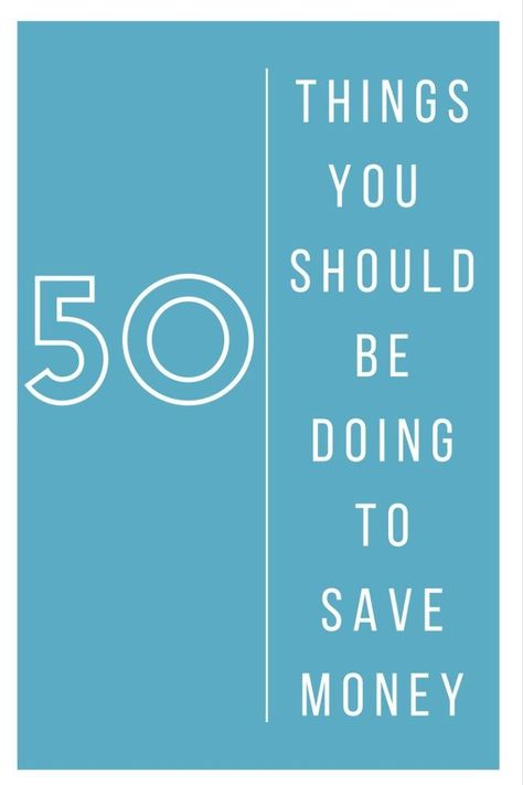 50 Things you should be doing to save money. Frome meal planning to family…