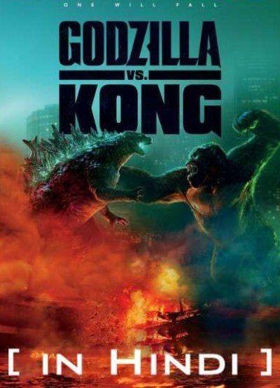 Godzilla Vs Kong Hindi Dubbed 2021 Download 720p In 2021 King Kong Vs Godzilla Kong Godzilla Godzilla Vs