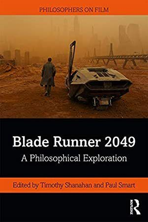 free blade runner 2049 a philosophical exploration philosophers on film author timothy shanahan and paul smar blade runner 2049 blade runner books to read pinterest