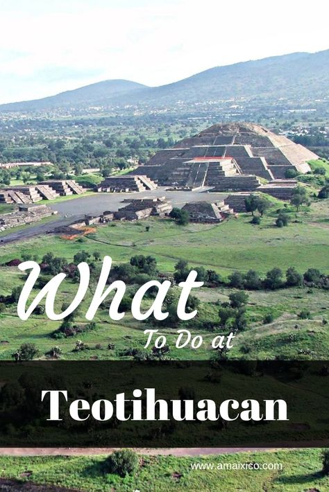 TEOTIHUACAN Pyramids Guide UNESCO - Travel Mexico