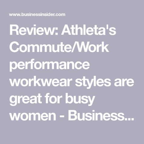2718656077 Review: Athleta's Commute/Work performance workwear styles are great for  busy women - Business Insider