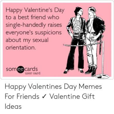 18 Best Valentines Day Meme Friends Template 2021 Happy Valentine S Day Friend Friend Valentine Gifts Friends Valentines