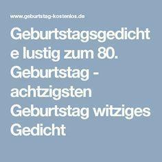 Geburtstagsgedichte Lustig Zum 80 Geburtstag Achtzigsten Geburtstag Witziges Gedicht Geburtstagsgedicht Geburtstag Gedicht 80 Geburtstag Gedicht