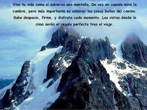Vive Tu Vida Como Si Subieras Una Montaña Frases Montaña
