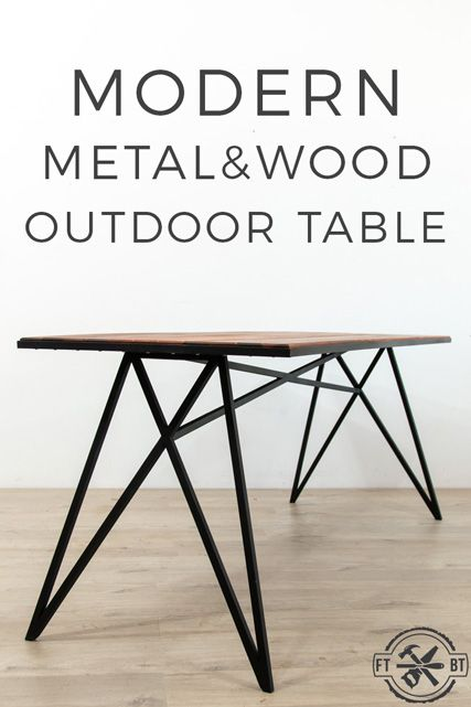 DIY Metal and Wood Modern Outdoor Table