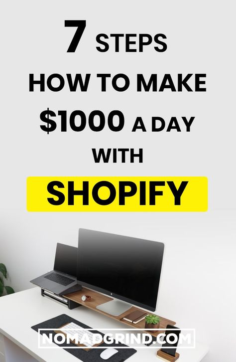 7 Steps How To Make $1000 A Day With Shopify