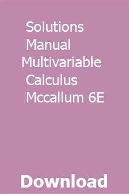 Solutions Manual Multivariable Calculus Mccallum 6e Calculus Calculus Teacher Solutions