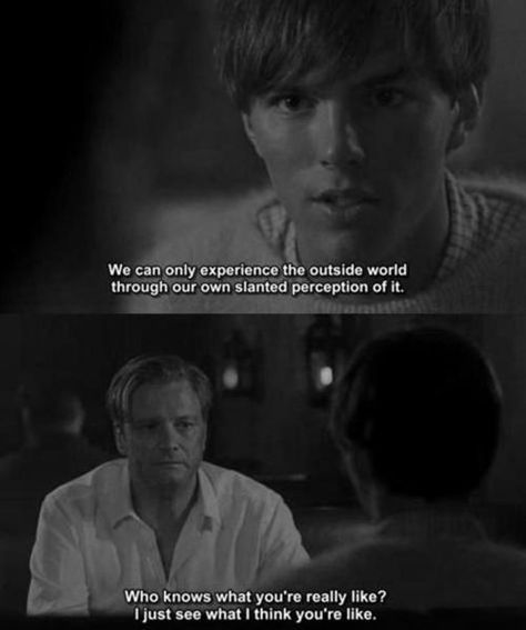 I just see what I think youre like. --The single man