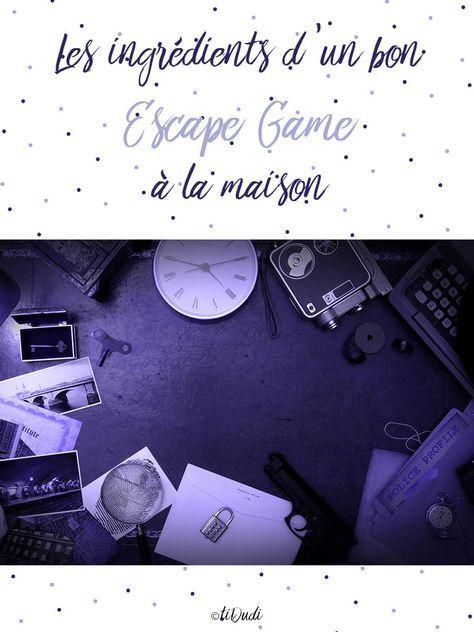 Les Ingredients D Un Bon Escape Game A La Maison Tidudi Escape Game Enfant Jeu Escape Game Idee De Jeux