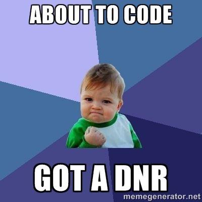 DNR and Palliative Care original humor meme collection!