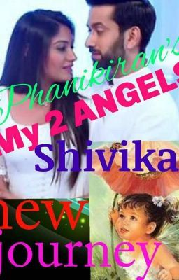 My 2 ANGELS *Shivika's New Journey* | Fanfiction & General
