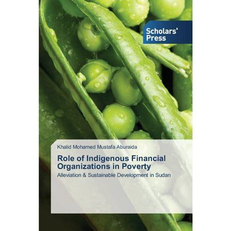 Role of Indigenous Financial Organizations in Poverty (Paperback)