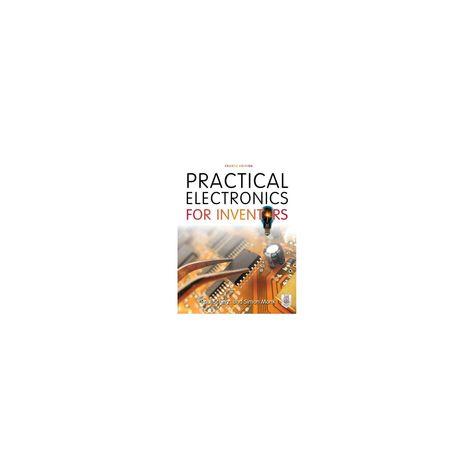 Practical Electronics for Inventors - 4 Edition by Paul Scherz & Simon Monk (Paperback)