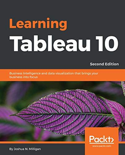 DOWNLOAD Free Learning Tableau 10 Second Edition Business