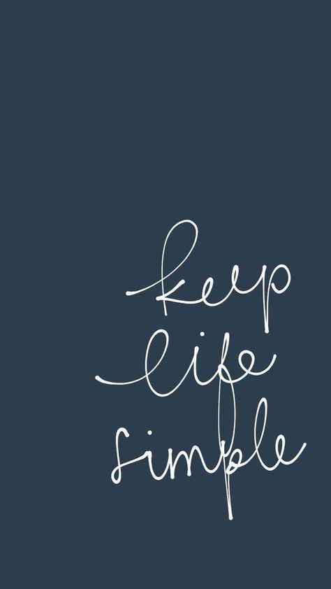 Keep life simple. inspiring words, Inspirational Quotes, Quotes to live by, encouraging quotes, girl boss quotes. #entrepreneur, small business, creative entrepreneur small business owner, solopreneur, mompreneur, creatives, online busines, business quote, Motivational Quotes
