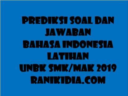 Prediksi Soal Dan Jawaban Bahasa Indonesia Latihan Unbk Smk Mak 2019 2020 Ranikidia Com Latihan Bahasa Bahasa Indonesia