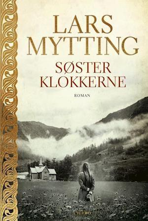 Fa Sosterklokkerne Af Lars Mytting Som Haeftet Bog Pa Dansk 9788763861199 I 2020 Romaner Ungdomsboger Boger