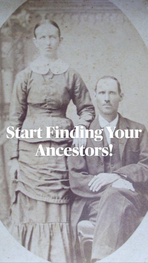 Start Finding Your Ancestors!