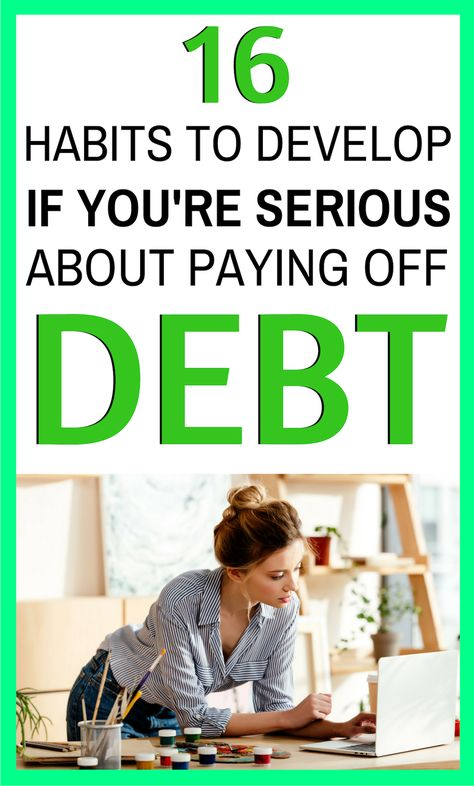 16 Habits to Adopt if You're Serious About Becoming Debt Free in 2019
