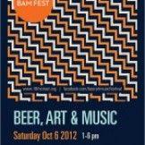 BAM Fest 2012: Beer, Art, & Music is on it's way