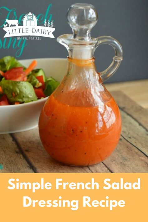 This homemade salad dressing is as easy to make as it is delicous. Homemade French dressing recipe. #littledairyontheprairie #dressing #recipe #saladdressing
