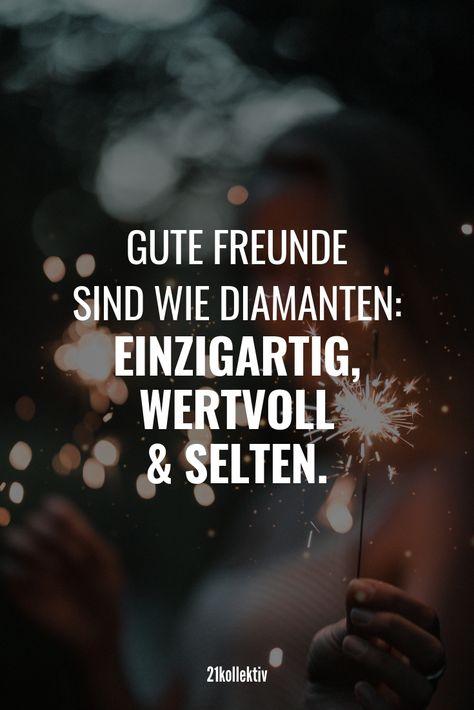 Gute Freunde sind wie Diamanten: Einzigartig, wertvoll und selten. | Der Spruch des Tages | Mehr tolle Sprüche, schöne Zitate und Lebensweisheiten, die dich zum nachdenken bringen, findest du auf unserem Blog | 21kollektiv