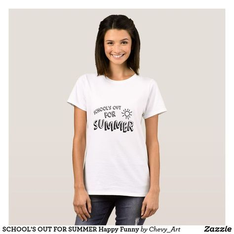 a44a5c2cf35 Shop  SCHOOL S OUT FOR SUMMER Happy Funny  T-Shirt A perfect summer tshirt  to buy.  zazzle  zazzletshirts  summer2018  summer  vacation  summerapparel  ...