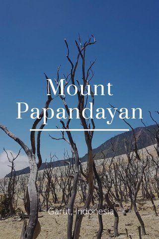 Mount Papandayan Garut Indonesia By Nadia Jessica Jonatan On Stellerstories Garut Photo Story Stunning Photography