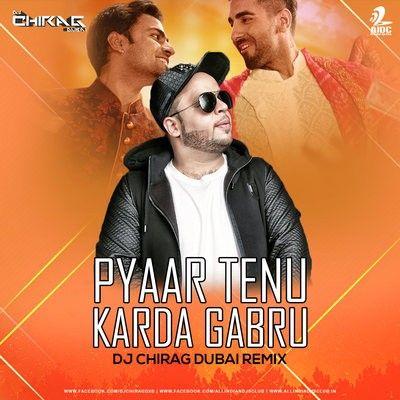 Pyaar Tenu Karda Gabru Remix Dj Chirag Dubai Aidc In 2020 Remix Dubai Djs