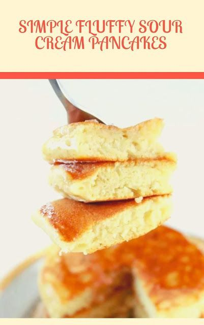 Simple Fluffy Sour Cream Pancakes Best Recipes Cream Fluffy Pancakes Recipes Simple Sour Healthy Cookie Recipes Healthy Breakfast Recipes Recipes