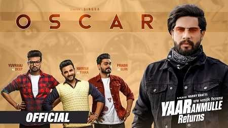 Oscar Song Mp3 Download Singga Yaar Anmulle Returns Movie 2020 In 2020 Oscar Song Latest Song Lyrics Latest Video Songs