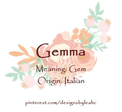 Baby Girl Name: Gemma  Meaning: Gem  Origin: Italian  | Writing