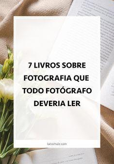 Aprenda sobre fotografia com estes 7 livros incríveis. Tem livros para todos os tipos de fotógrafos, desde o amador ao profissional. Clique na imagem para ver a lista!