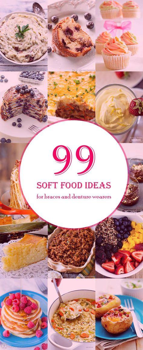 99 Soft Foods Ideas For Dentures And Braces Wearers Authority Dental Soft Foods Diet Soft Food Soft Foods