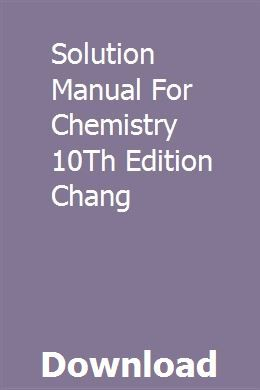Solution Manual For Chemistry 10th Edition Chang University Physics Chemistry 10 Chemistry