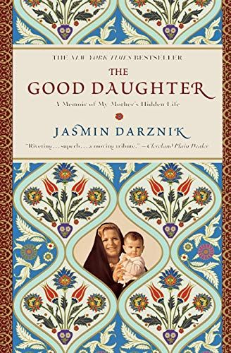 Epub Free The Good Daughter A Memoir Of My Mothers Hidden Life Pdf Download Free Epub Mobi Ebooks Memoirs Favorite Books Books