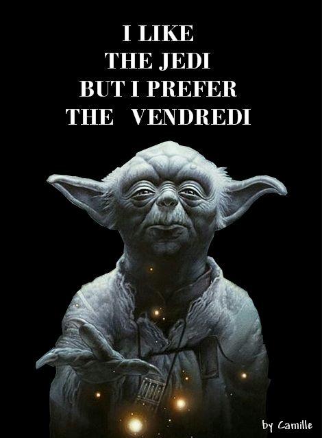 I Like The Jedi But I Prefer The Vendredi Yoda Blague Francais