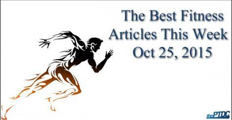 Best Fitness Articles -- October 25, 2015
