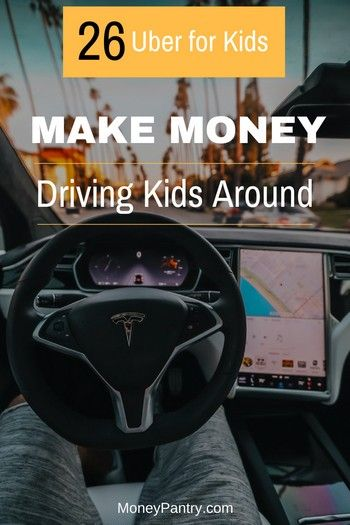 26 Uber For Kids Make Money As A Driver Save Money As A Parent