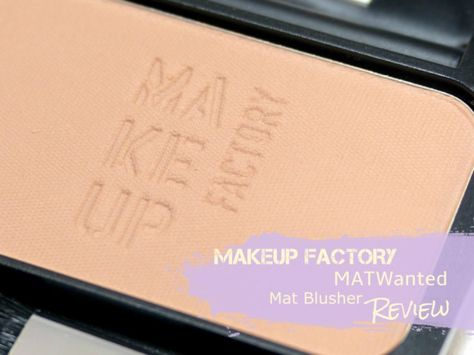 Makeup Factory Matwanted Mat Blusher Light Coffee Review