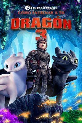 Como Entrenar A Tu Dragon 3 Como Entrenar A Tu Dragon Ver Peliculas Online Dragones