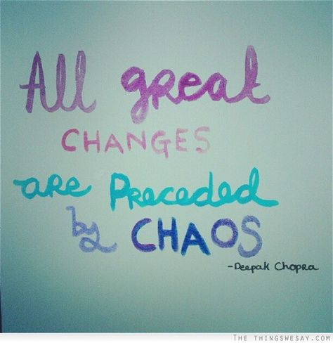 All Great Changes Are Preceded By Chaos Com Imagens Verdades