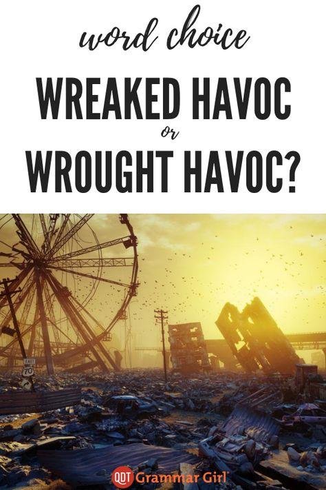 Wreaked Versus Wrought