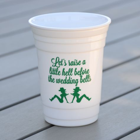 Country themed bachelorette party idea - custom bachelorette party cups. Quote: Let's raise a little hell before the wedding bells.