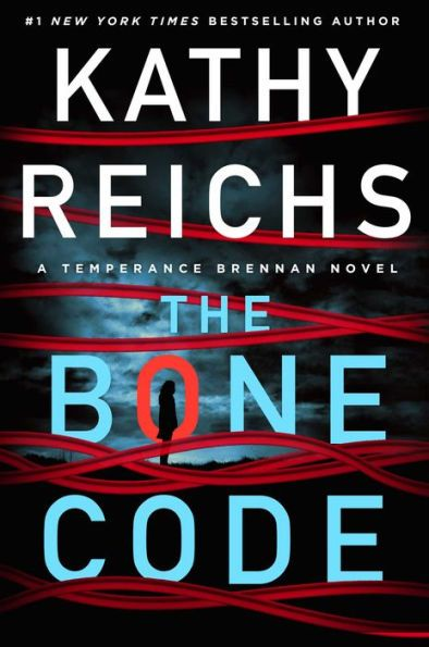 The Bone Code July 6 In 2021 Kathy Reichs Temperance Brennan Novels